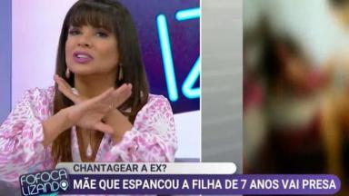 Mara Maravilha comentando notícia do Fofocalizando de mãe que espancou filha