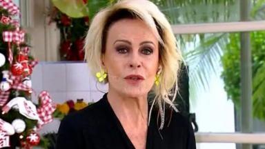 Ana Maria Braga emocionada, durante Mais Você