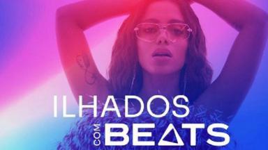 Anitta estará em Ilhados com Beats