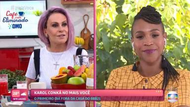 Ana Maria Braga e Karol Conká durante café da manhã no Mais Você
