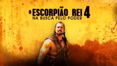 Filme O Escorpião Rei 4 - Na Busca pelo Poder exibido pela Record