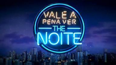 Logo do Vale a Pena Ver The Noite