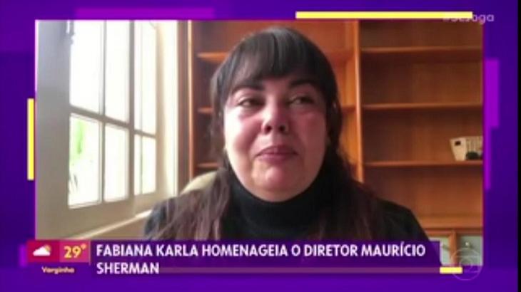 Fabiana Karla não conseguiu ir ao Se Joga por estar abalada com a morte de diretor. Foto: Reprodução/Globo