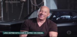 Vin Diesel foi entrevistado no Domingo Espetacular