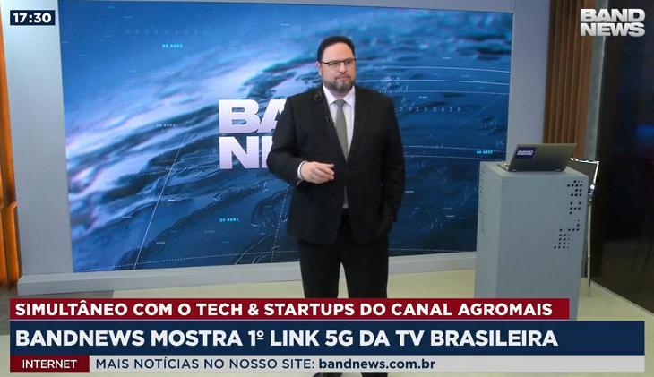 """BandNews realiza primeira transmissão ao vivo em 5G no Brasil: \""""Super novidade\"""""""