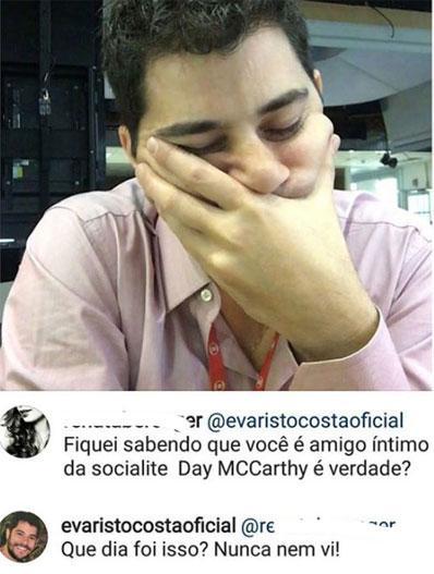 """Internauta diz que Evaristo Costa é amigo íntimo de Day MCCarthy: \""""nunca nem vi\"""""""