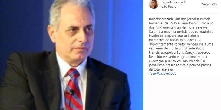 Rachel Sheherazade defende William Waack e é detonada por internautas