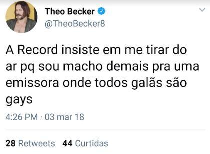 """Theo Becker detona a Record TV: \""""macho demais pra uma emissora onde todos galãs são gays\"""""""