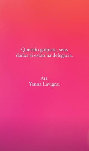Yanna Lavigne sofre tentativa de golpe na web e manda recado ao criminoso